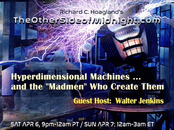 "2019/04/06 – Dr. Richard Fox – Aaron Murakami – Mark Goldes –  David Alzofon – Paul Babcock – Moray B. King – Timothy Saunders – Jim Murray – Walter Jenkins – Hyperdimensional Machines … and the ""Madmen"" Who Create Them"