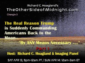 "2019/04/13 –  Moon Panel 1 – The Real Reason Trump is Suddenly Commanding Americans Back to the Moon–  ""By ANY Means Necessary …."""