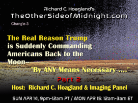 "2019/04/14 – Moon Panel 2 – The Real Reason Trump is Suddenly Commanding Americans Back to the Moon–  ""By ANY Means Necessary …."""