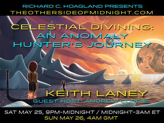 2019/05/25 – Keith Laney – Guest Host: Andrew Currie – Celestial Divining: An Anomaly Hunter's Journey