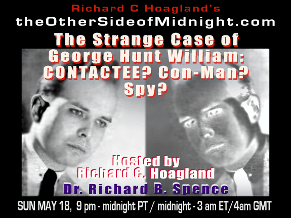 2019/05/18 – Dr. Richard B. Spence – Guest Host – Kynthea & Jonathan Womack / The Strange Case of George Hunt Williamson:  Contactee?  Con-Man?  Spy?
