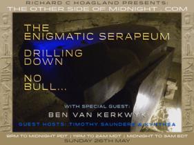2019/05/26 – Ben van Kerkwyk – Guest Host: Timothy Saunders & Kynthea – The Enigmatic Serapeum Drilling Down No Bull…