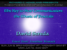 2019/06/09 – David Sereda with Guest Host: Jonathan Womack – The Key to Star Communication: the Music of Fractals