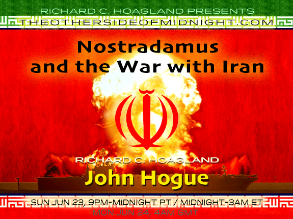 2019/06/24 – John Hogue – Hosted by Richard C. Hoagland & Laura London – Nostradamus and the War with Iran