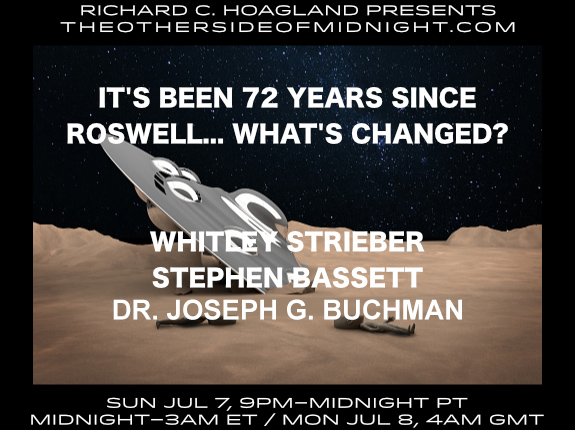 2019/07/07 – Whitley Strieber, Stephen Bassett, Dr. Joseph G. Buchman – It's Been 72 Years Since Roswell…What Changed?
