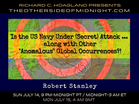 "2019/07/14 – Robert Stanley – Is the US Navy Under (Secret) Attack …  along with Other ""Anomalous"" Global Occurrences?!"