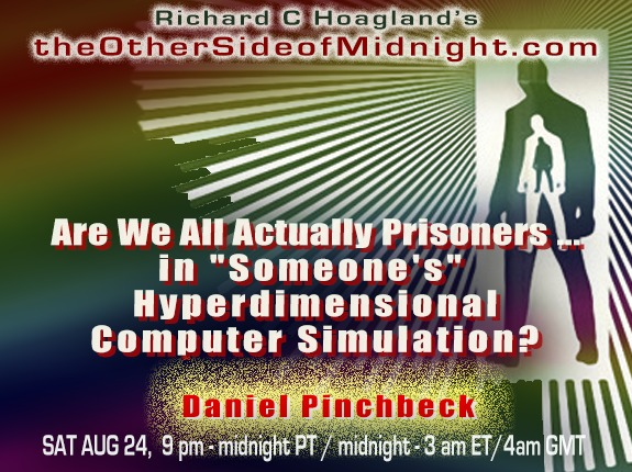 "2019/08/24 – Daniel Pinchbeck & Giorgia Lambert – Are We All Actually Prisoners …in ""Someone's"" HyperdimensionalComputer Simulation?"