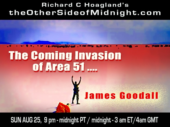 2019/08/25 – James Goodall – The Coming Invasion of Area 51 ….