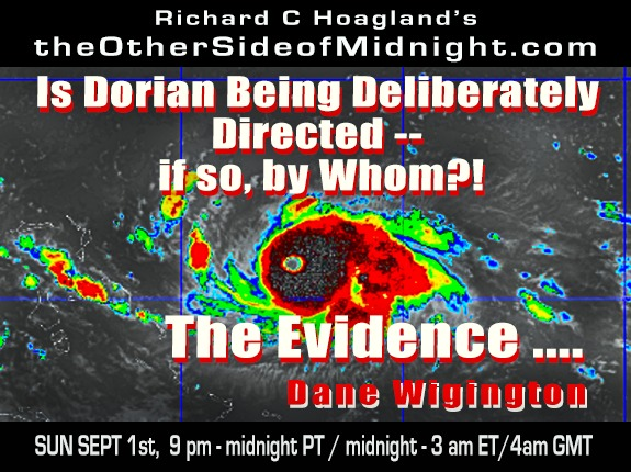 2019/09/01 – Dane Wigington – Is Dorian Being Deliberately Directed — if so, by Whom?!  The Evidence ….    with Barbara Honegger & Robert Morningstar