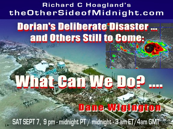 2019/09/07 – Dane Wigington – Dorian's Deliberate Disaster … and Others Still to Come:  What Can We Do?  & Robert Morningstar