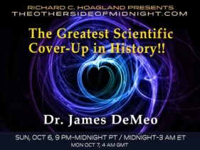2019/10/12 – Dr. James DeMeo – The Greatest Scientific Cover-Up in History!!