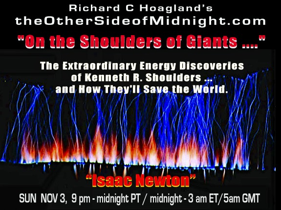 "2019/11/03 – ""Isaac Newton"" – ""On the Shoulders of Giants ….""  The Extraordinary Energy Discoveries of Kenneth R. Shoulders … and How They'll Save the World."