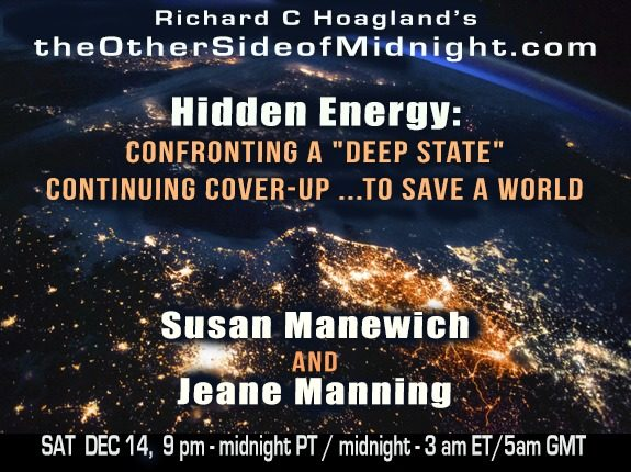 "2019/12/14 – Susan Manewich and Jeane Manning – Hidden Energy: Confronting A ""Deep State"" Continuing Cover-Up … To Save A World"