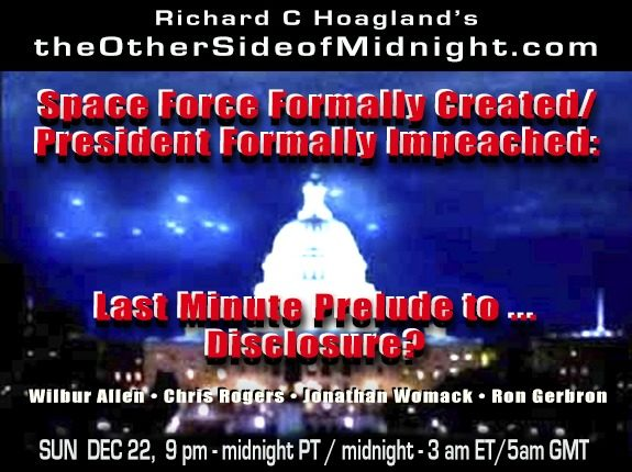 2019/12/22 – Wilbur Allen, Chris Rogers, Jonathan Womack & Ron Gerbron – Space Force Formally Created/ President Formally Impeached: Last Minute Prelude to … Disclosure?