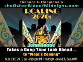 "2019/12/29 – John Hogue Takes a Deep Time Look Ahead …to ""What's Coming"""
