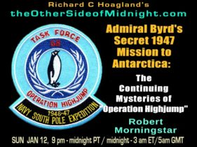 "2020/01/12 – Robert Morningstar – Admiral Byrd's Secret 1947 Mission to Antarctica: The Continuing Mysteries of ""Operation Highjump"" & Greg Ahrens – Iranian Assassination"