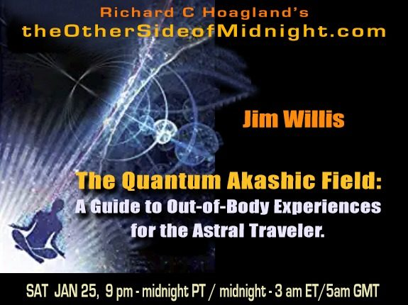 2020/01/25 – Jim Willis – The Quantum Akashic Field: A Guide to Out-of-Body Experiences for the Astral Traveler