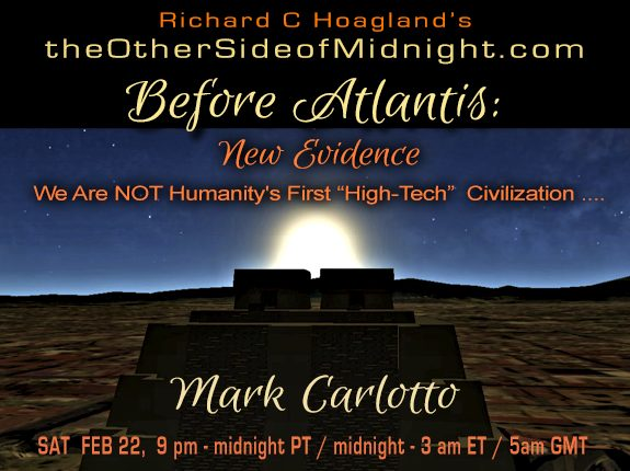 "2020/02/22 – Mark Carlotto – Before Atlantis:  New Evidence We Are NOT Humanity's First ""High-Tech"" Civilization …."