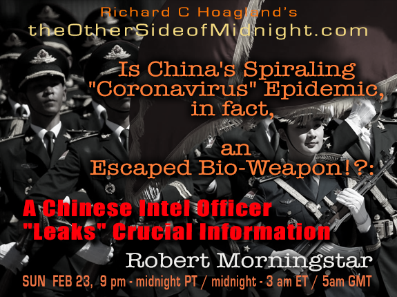 "2020/02/23 – Robert Morningstar & John Francis – Is China's Spiraling ""Coronavirus"" Epidemic, in fact, an Escaped Bio-Weapon!?: and mystery guest"