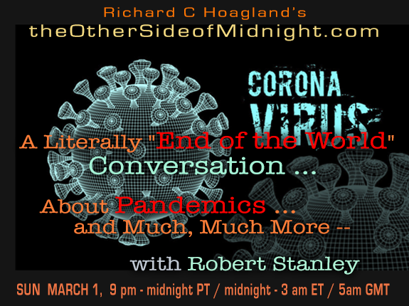 "2020/03/01 – Robert Stanley – A Literally ""End of the World"" Conversation … About Pandemics … and Much, Much More — with Robert Stanley"