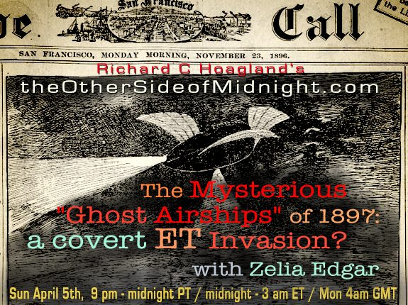 "2020/04/05 – Zelia Edgar – The Mysterious ""Ghost Airships"" of 1897: a covert ET Invasion?"