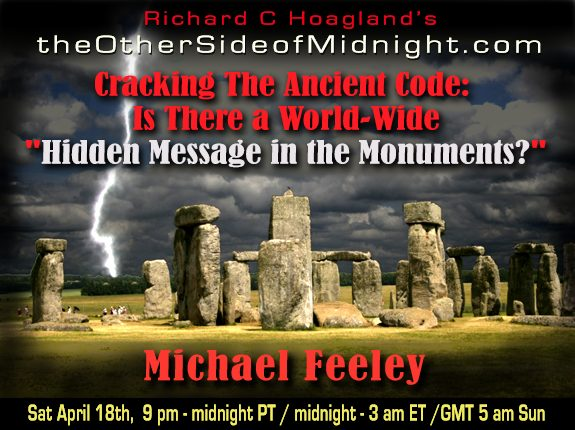 "2020/04/18 – Michael Feeley – Cracking The Ancient Code:  Is There a World-Wide ""Hidden Message in the Monuments?"""