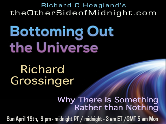 2020/04/19 – Richard Grossinger – Bottoming Out the Universe – Why There Is Something Rather than Nothing