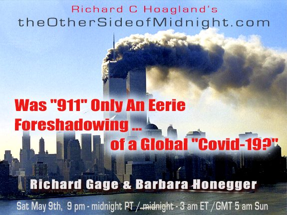 "2020/05/09 – Richard Gage & Barbara Honegger – Was ""911"" Only An Eerie Foreshadowing …of a Global ""Covid-19?"""
