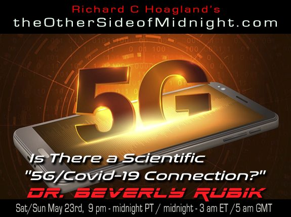 "2020/05/23 – Dr. Beverly Rubik – Is There a Scientific ""5G/Covid-19 Connection?"""