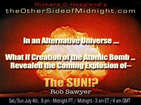 2020/07/04 – Robert J. Sawyer –  In an Alternative Universe ….  What If Creation of the Atomic Bomb … Revealed the Coming Explosion of– The SUN!?