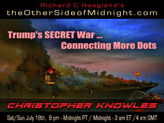 2020/07/18 – Christopher Loring Knowles – Trump's SECRET War … Connecting More Dots
