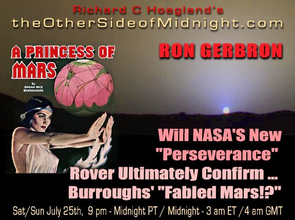 "2020/07/25 – Ron Gerbron – Will NASA'S New ""Perseverance"" Rover Ultimately Confirm … Burroughs' ""Fabled Mars!?"""