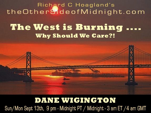 2020/09/13 – Dane Wigington – The West is Burning ….Why Should We Care?!
