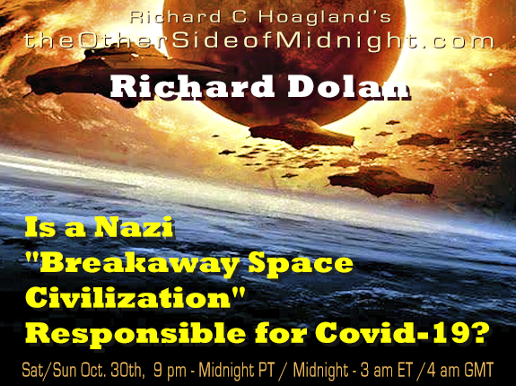 "2020/10/31 – Richard Dolan – Is a Nazi ""Breakaway Space Civilization"" Responsible for Covid-19?"