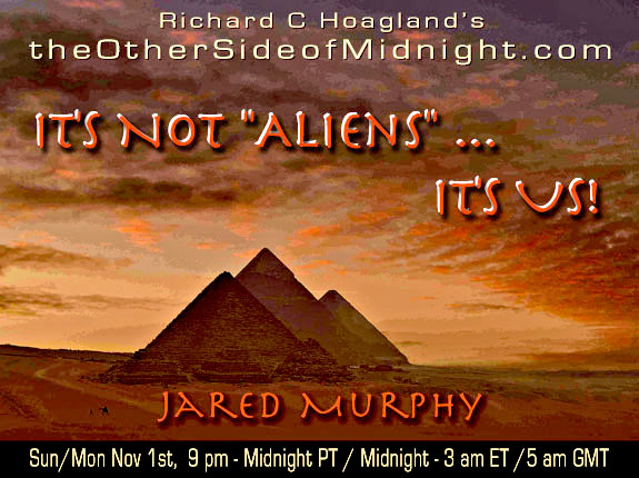 "2020/11/01 – Jared Murphy – It's NOT ""Aliens"" …it's US!"