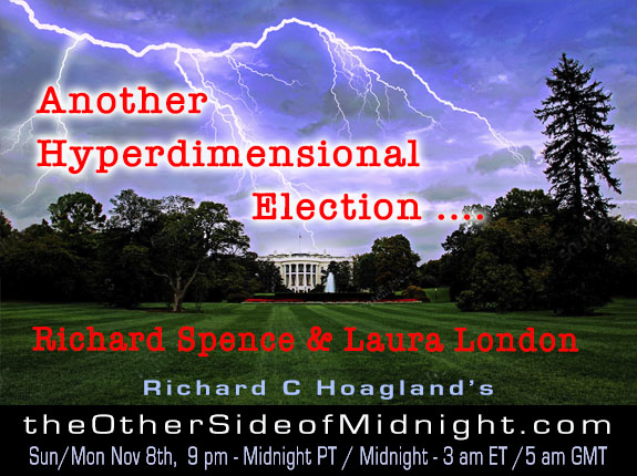 2020/11/08 – Richard Spence & Laura London / Another Hyperdimensional Election ….