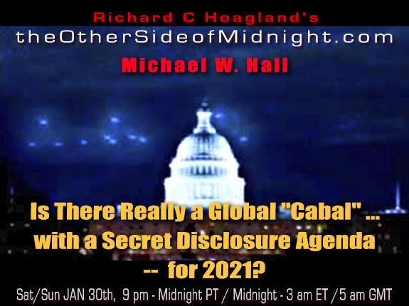 """2021/01/30 – Michael Hall – Is There Really a Global """"Cabal"""" … with a Secret Disclosure Agenda —  for 2021?"""