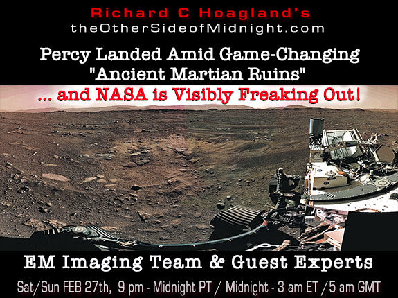 "2021/02/27 – EM Imaging Team & Guest Experts – Percy Landed Amid Game-Changing ""Ancient Martian Ruins"" … and NASA is Visibly Freaking Out!"