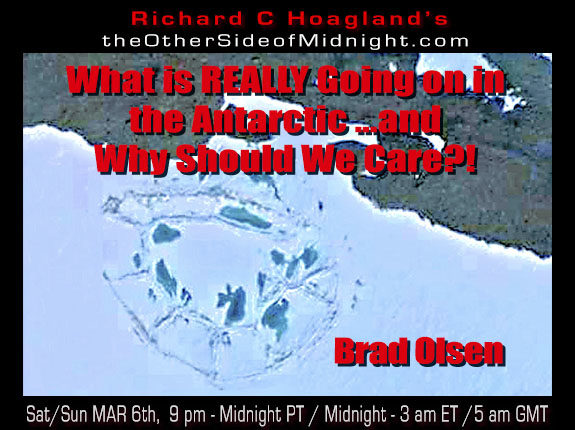 2021/03/06 – Brad Olsen – What is REALLY Going on in the Antarctic … and Why Should We Care?!