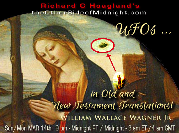 2021/03/14 – William Wallace Wagner Jr. – Seriously:  UFOs  … in Old and New Testament Translations!
