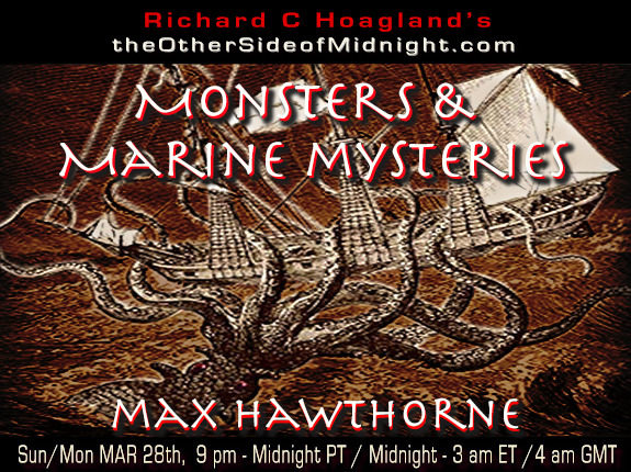 2021/03/28 – Max Hawthorne – Monsters and Marine Mysteries