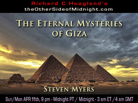 2021/04/11 – Steven Myers – The Eternal Mysteries of Giza ….
