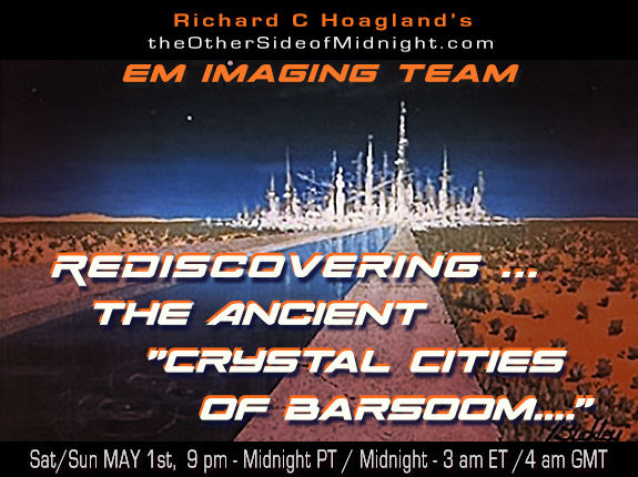 """2021/05/01 – EM Imaging Team – Rediscovering … the Ancient """"Crystal Cities of Barsoom…."""""""
