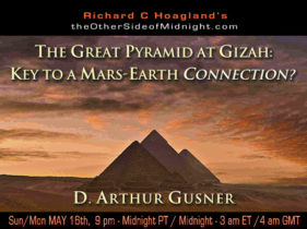 2021/05/16 – D. Arthur  Gusner – The Great Pyramid at Gizah: Key to a Mars-Earth Connection?