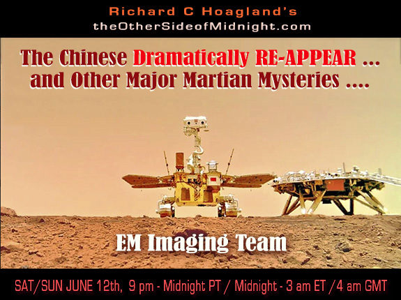 2021/06/19 – EM Imaging Team – The Chinese Dramatically RE-APPEAR … and Other Major Martian Mysteries ….