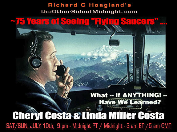 """2021/07/10 – Cheryl Costa & Linda Millar Costa – ~75 Years of Seeing """"Flying Saucers"""" ….What — if ANYTHING! —  Have We Learned? with Keith Morgan"""