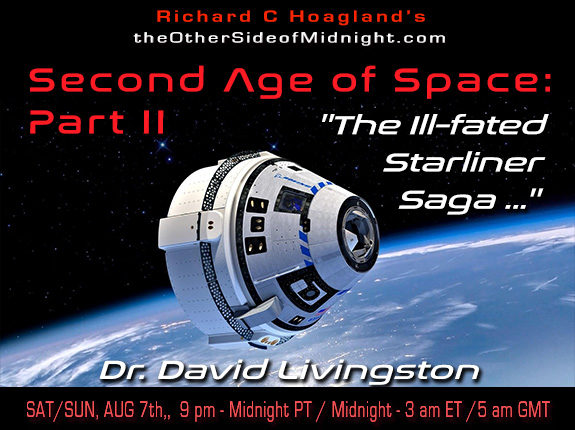 """POSTPONED: 2021/08/07 – Dr. David Livingston – Second Age of Space: Part II,  """"The Ill-fated Starliner Saga …."""""""