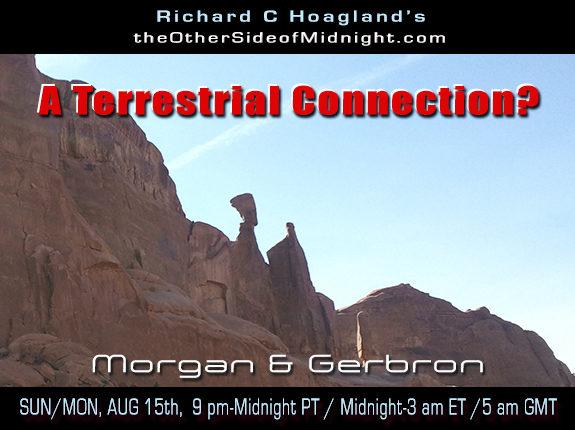 2021/08/15 – Keith Morgan & Ron Gerbron – A Terrestrial Connection?
