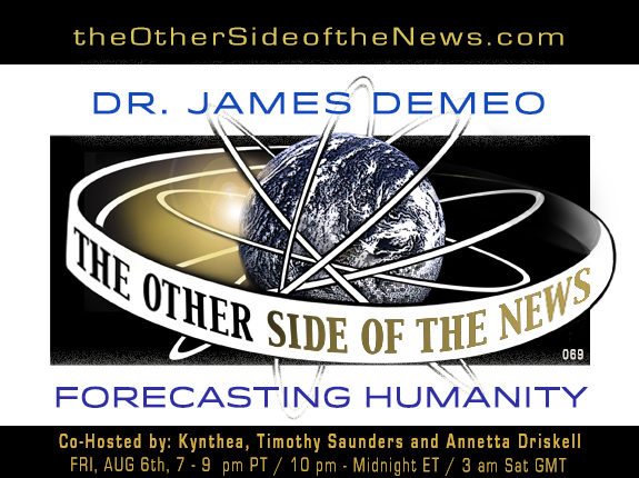 2021/08/06 – DR. JAMES DEMEO – FORECASTING HUMANITY – TOSN-69