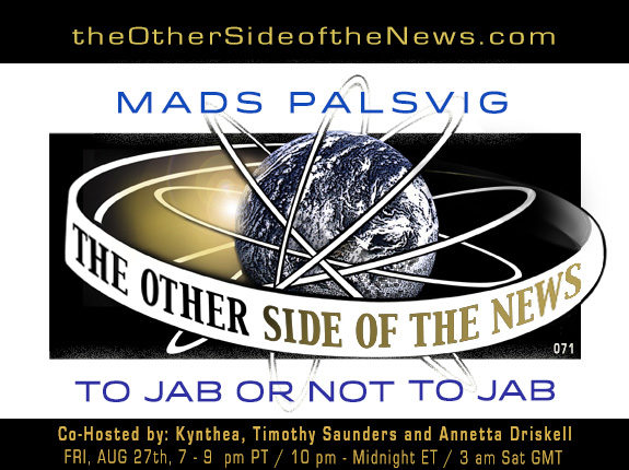 2021/08/27 – MADS PALSVIG –  TO JAB OR NOT TO JAB – TOSN 71